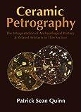 Ceramic Petrography, Patrick Sean Quinn, 1905739591