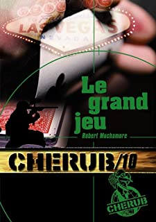 Cherub mission 10 : Le grand jeu, Muchamore, Robert