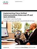 img - for Implementing Cisco Unified Communications Voice over IP and QoS (Cvoice) Foundation Learning Guide: (CCNP Voice CVoice 642-437) (4th Edition) (Foundation Learning Guides) book / textbook / text book