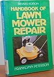 Handbook of Lawn Mower Repair, Franklynn Peterson, 0399509852