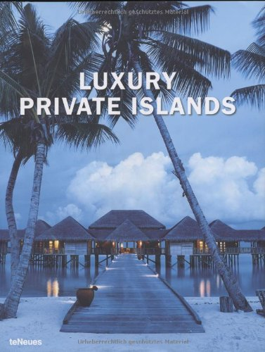 Luxury Private Islands by teNeues