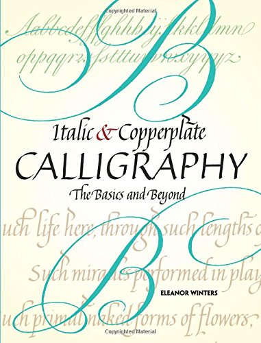 Italic and Copperplate Calligraphy: The Basics and Beyond (Lettering, Calligraphy, Typography) ebook