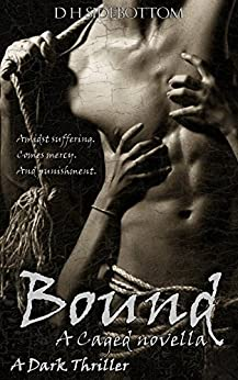 Bound: A Caged Novella by [Sidebottom, D H]