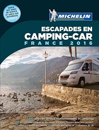 Guide Plein Air - ESCAPADES EN CAMPING-CAR FRANCE 2016 By Michelin 2016-02-16