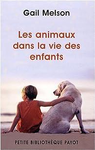 Les animaux dans la vie des enfants par Gail F. Melson