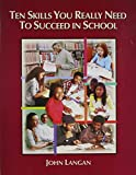 Ten Skills You Really Need to Succeed in School, John Langan, 0944210082