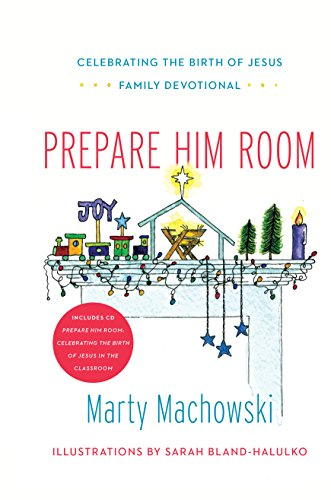 Prepare Him Room Curriculum Package: Celebrating the Birth of Jesus in the Classroom [With Book(s)] by New Growth Press