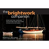 The Brightwork Companion : Tried-and-True Methods and Strongly Held Opinions in Thirteen and One-Half Chapters