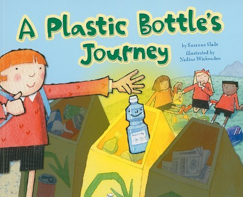 A Plastic Bottle's Journey (Follow It!) by Suzanne Slade ()