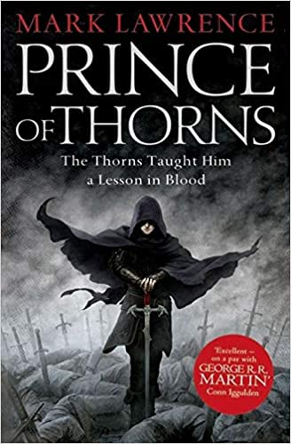 Read Prince Of Thorns The Broken Empire 1 By Mark Lawrence