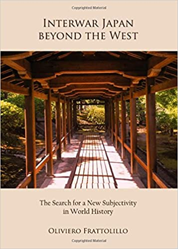 Interwar Japan beyond the West: The Search for a New Subjectivity ...