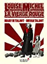 Louise Michel, la Vierge Rouge par Mary M. Talbot