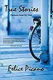 True Stories, Felice Picano, 0984470778