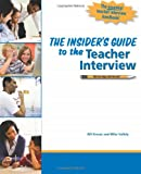The Insider's Guide to the Teacher Interview, Mike Vallely and William A. Kresse, 0983577307
