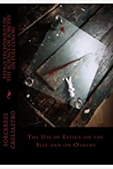 EFFIGY TECHNIQUES in the Science of Sorcery: The Use of Effigy on the Self and on Others Paperback