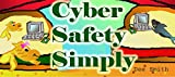 Cyber Safety Simply: A Cautionary Picture Book for Kids encouraging Internet Safety (English Edition)