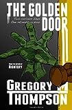The Golden Door, Gregory Thompson, 1463576080