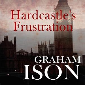 Hardcastle's Frustration Audiobook