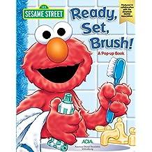 Sesame Street: Ready, Set, Brush! A Pop-Up Book
