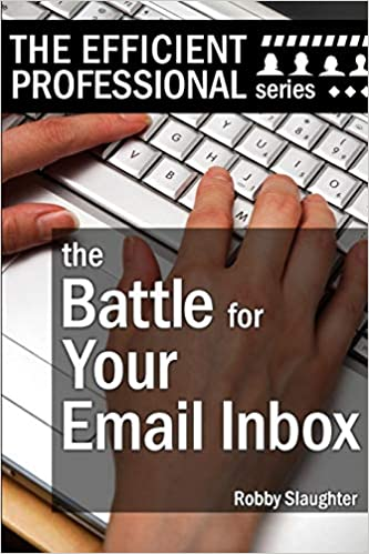 Battle For Your Email Inbox: Managing Your Email Without Drowning