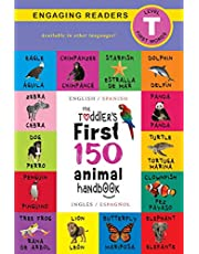 The Toddler's First 150 Animal Handbook: Bilingual (English / Spanish) (Inglés / Español): Pets, Aquatic, Forest, Birds, Bugs, Arctic, Tropical, ... on Safari, and Farm Animals (Spanish Edition)