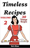 img - for Timeless Recipes: Volume II (Cookie Cookbook, Vintage Recipes, Pie Cookbook, Easy Cookie Recipes, Simple Cake Recipes) book / textbook / text book
