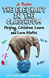 img - for The Elephant in the Classroom: Helping Children Learn and Love Maths book / textbook / text book