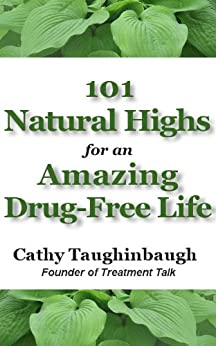 101 Natural Highs for an Amazing Drug-Free Life by [Taughinbaugh, Cathy]