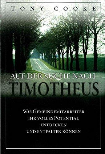 Auf der Suche nach Timotheus: Wie Gemeindemitarbeiter ihr volles Potential entdecken und entfalten können