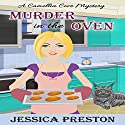 Murder in the Oven: A Camellia Cove Mystery Book 1 Audiobook by Jessica Preston Narrated by Tia Sorensen