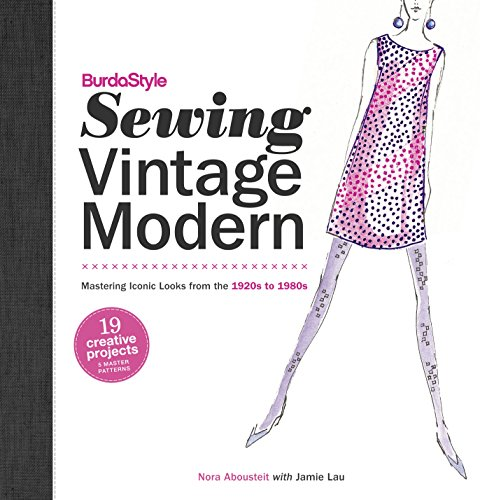 Random House BurdaStyle Sewing Vintage Modern: Mastering Iconic Looks from The 1920s to 1980s ()