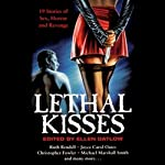 Lethal Kisses | Ellen Datlow - editor,Ruth Rendell,Joyce Carol Oates,Christopher Fowler,Michael Marshall Smith