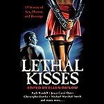 Lethal Kisses | Ellen Datlow - editor,Ruth Rendell,Joyce Carol Oates,Christopher Fowler,Michael Marshall Smith