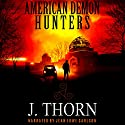American Demon Hunters Audiobook by J. Thorn Narrated by Jean Lowe Carlson