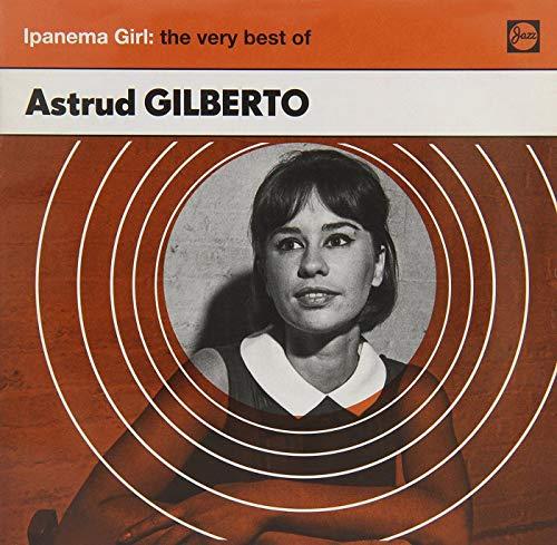 Ipanema Girl: The Very Best of (Best Of Astrud Gilberto)