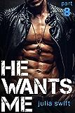 He Wants Me 8: (A Dark Billionaire Romance Book 8)