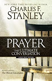 The Ultimate Conversation: Talking to God Through Prayer