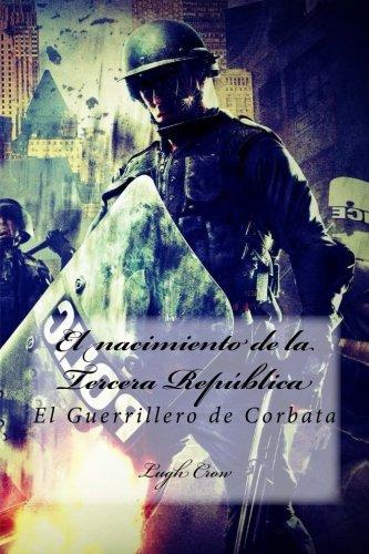 El nacimiento de la Tercera Republica: El Guerrillero de Corbata por Lugh Crow