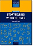 Storytelling with Children, Andrew Wright, 0194425819
