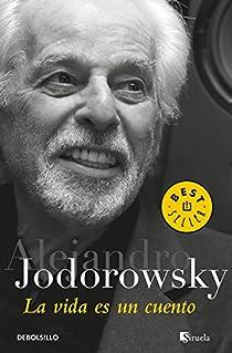 La vida es un cuento par Jodorowsky