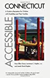 img - for Accessible Connecticut: A Guide to Recreation for Children with Disabilities and Their Families book / textbook / text book