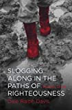 Slogging along in the Paths of Righteousness, Dale Ralph Davis, 1781913048