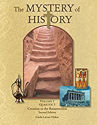 The Mystery of History, Volume I Quarter 3: Creation to the Ressurection