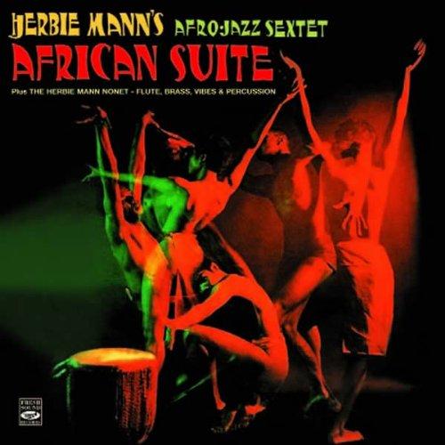 (Herbie Manns Afro-Jazz Sextet African Suite plus The Herbie Mann Nonet Flute, Brass, Vibes &)