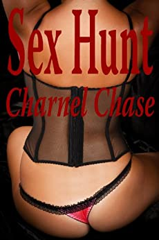 Sex Hunt (Erotica Book 1) by [Chase, Charnel]
