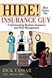 Hide! Here Comes The Insurance Guy: Understanding Business Insurance and Risk Management