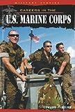 Careers in the U. S. Marine Corps, Edward F. Dolan, 076144209X