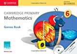 Cambridge Primary Mathematics Stage 6 Games Book with CD-ROM, Emma Low and Mary Wood, 110766781X