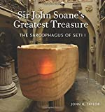 img - for Sir John Soane's Greatest Treasure: The Sarcophagus of Seti I book / textbook / text book