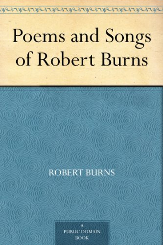 Poems and Songs of Robert - Song Robert Burns Lyrics